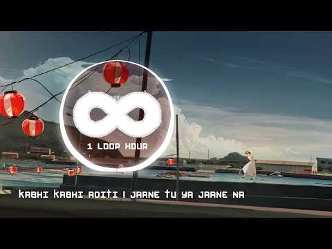 Kabhi Kabhi Aditi Zindagi - 1 HOUR LOOP - Jaane Tu Ya Jaane Na