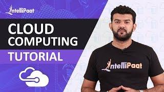 Cloud Computing Tutorial | Cloud Computing Explained | What is Cloud Computing | Intellipaat