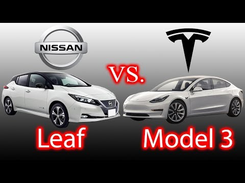 Nissan Leaf VS. Tesla Model 3. What do you want?!