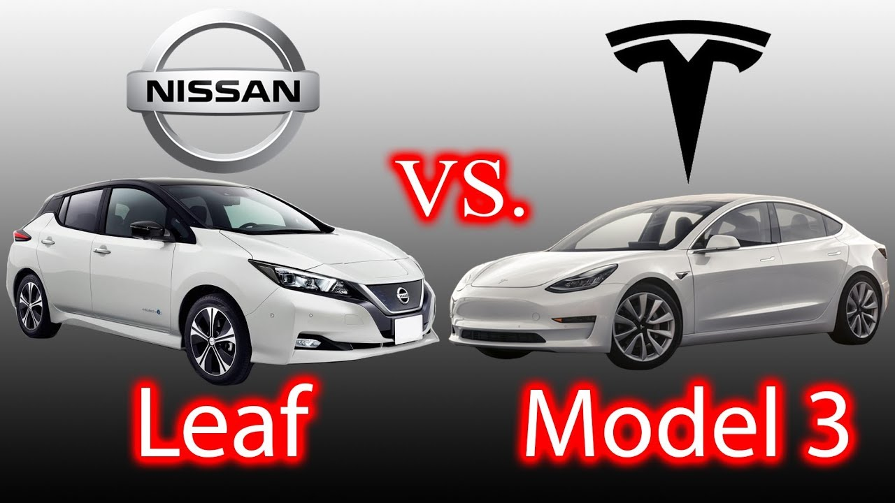 Nissan Leaf VS. Tesla Model 3. What do you want?! - YouTube