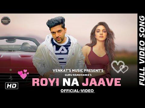 Royi Na Jaave : Guru Randhawa |(Official-Video) |New Punjabi Songs 2020 |VENKAT'S MUSIC 2020 - Download full HD Video mp4