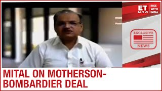 What are Motherson-Bombardier deal contours? | Motherson Sumi COO Pankaj Mital  to ET Now