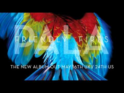 Friendly Fires - Live Those Days Tonight