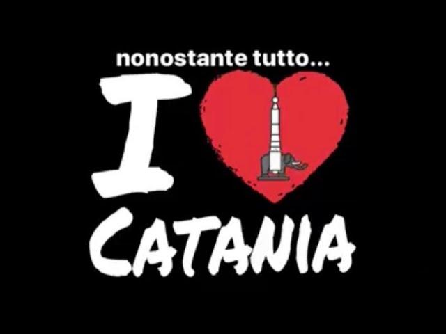 I Love Catania! Nonostante tutto...