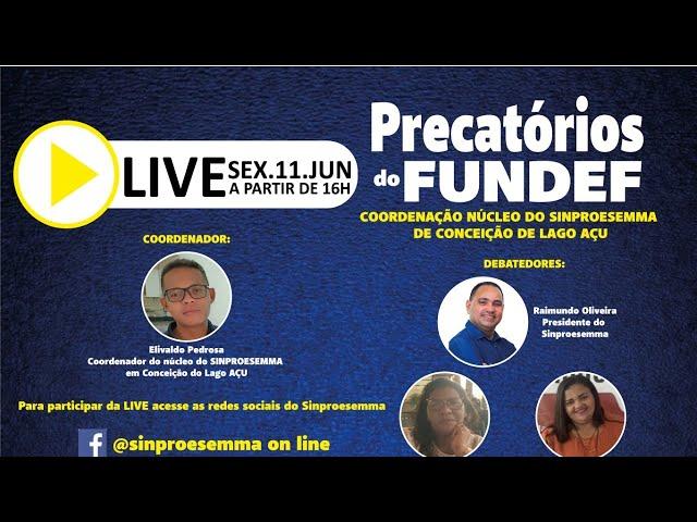 Live sobre os Precatórios do FUNDEF - Conceição do Lago-Açu