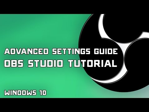 OBS Studio Tutorial - Advanced Settings for Recording & Streaming