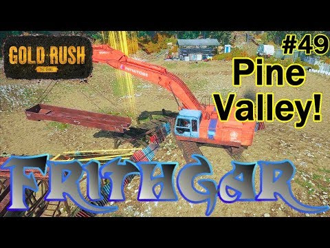 Let's Play Gold Rush The Game #49: Pine Valley!