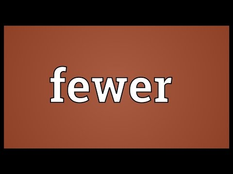 Fewer Meaning