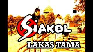 Lakas Tama -SIAKOL
