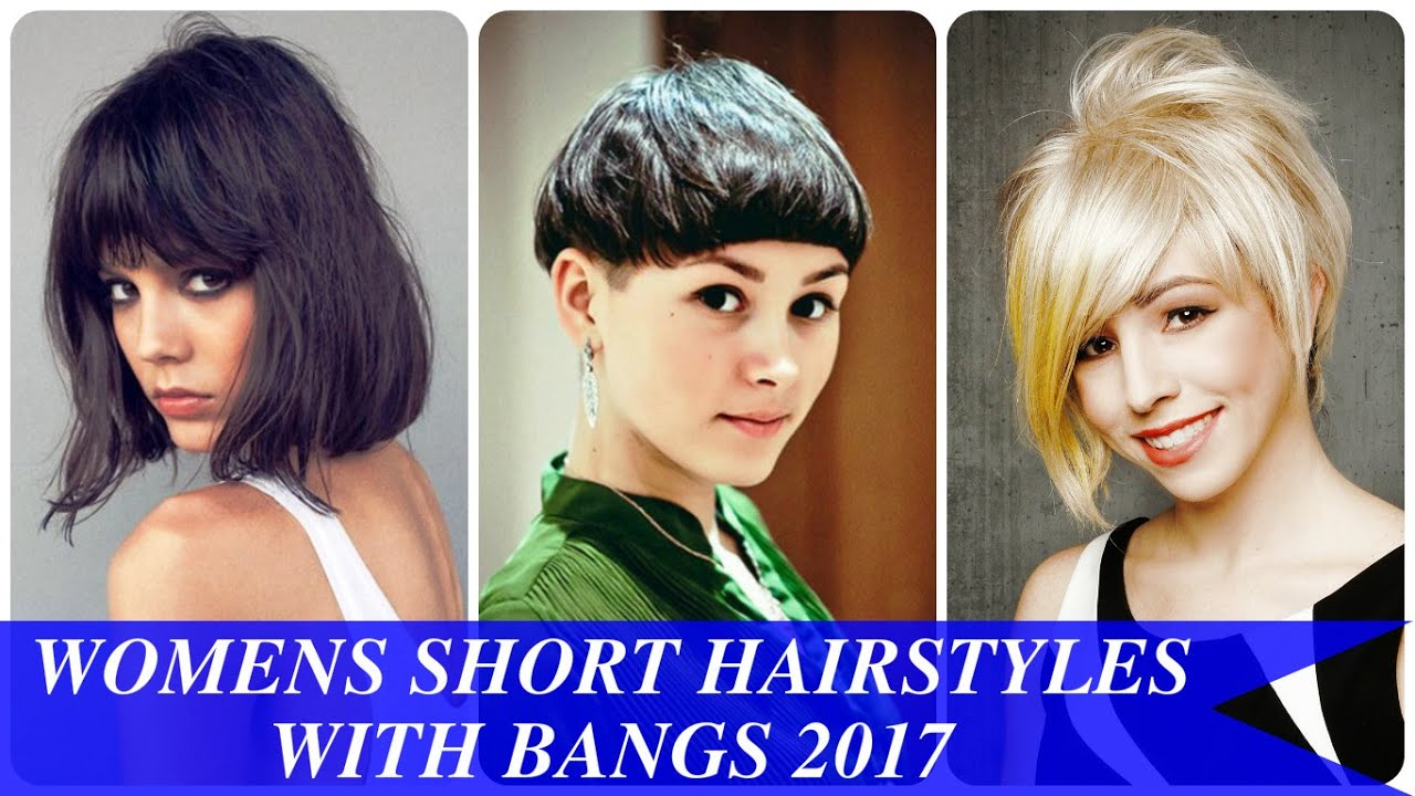 Womens Short Hairstyles With Bangs 2017