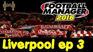 Football Manager 2016 - Liverpool EP3 - European Adventure