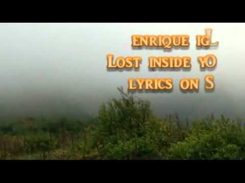 Enrique Iglesias - Lost inside your love - Lyrics on Screen.flv