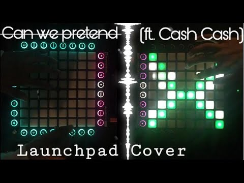 Launchpad Cover//P!nk - Can We Pretend (ft. Cash Cash)