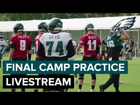 Live From The Final Practice Of 2018 Training Camp | Philadelphia Eagles