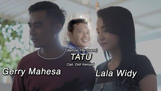 #gerrymahesafeatlalawidi #tatu #didikempot official behind the scene video from lala widi feat gerry mahesa ' tatu subscribe to musik perdana record here: ...