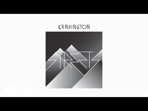 Kensington - Streets (audio only)