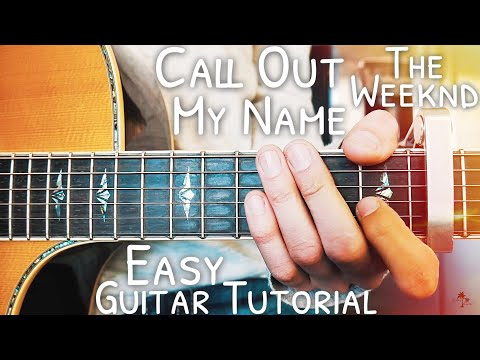 Call Out My Name The Weeknd Guitar Lesson for Beginners // Call Out My Name Guitar // Lesson #450