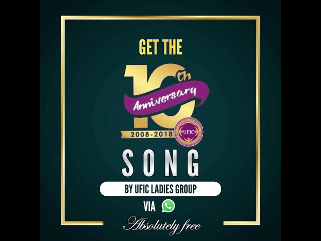 10th Anniversary Song by #UFIC Ladies Group