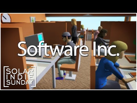 Solar Indie Sunday - Software Inc. - Alpha 9 ...A Better Game Dev Tycoon...