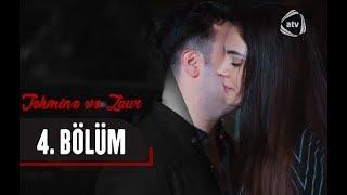Təhminə və Zaur (4-cü bölüm)