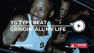 "YG x Nipsey Hussle x Blueface x DJ Mustard West Coast Type Beat 2019 - ""Grindin All My Life"""