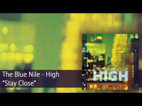The Blue Nile - Stay Close (Official Audio)