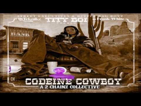 Tity Boi (2 Chainz) - Codeine Cowboy (A 2 Chainz Collective) [FULL MIXTAPE + DOWNLOAD LINK] [2011]