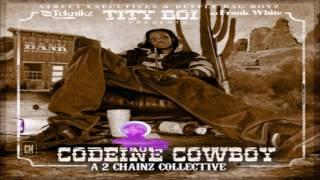 Tity Boi (2 Chainz) - Codeine Cowboy (A 2 Chainz Collective) [FULL MIXTAPE + DOWNLOAD LINK] [2011] Mp3