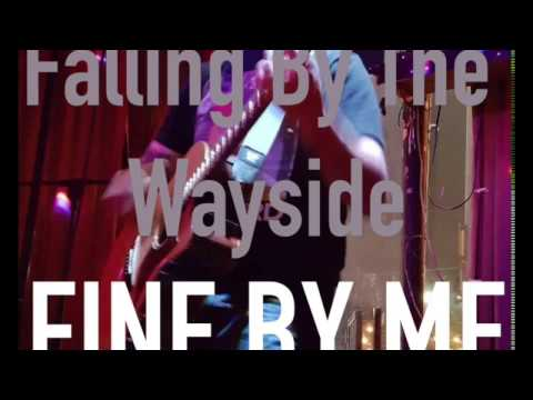 Falling By The Wayside - Fine By Me