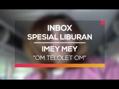 Imey Mey - Om Telolet Om (Inbox Spesial Liburan)