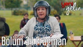 Yeni Gelin 34. Bölüm Fragman