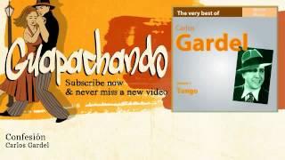 Carlos Gardel - Confesión - Guapachando