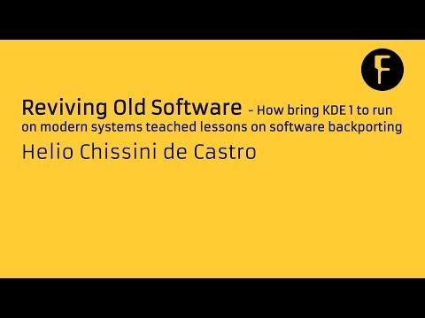 Reviving Old Software - Helio Chissini de Castro