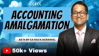 Accounting Amalgamation AS 14 by CA Raj K Agrawal