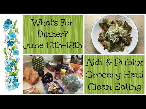 What's for Dinner? June 12th -18th || Aldi & Publix Grocery Haul