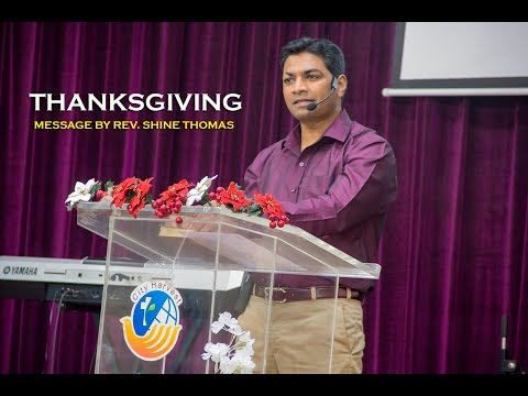 Thanksgiving - Bible message by Rev. Shine Thomas