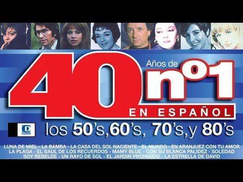 40 Años De Números Uno En Español Los 50 S Los 60 S Los 70 S Y Los 80 S Vol 1 Youtube