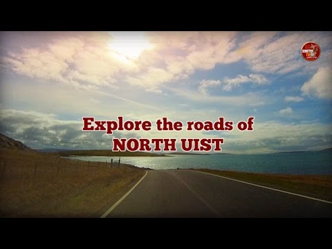 The Outer Hebrides  - Explore the roads of North Uist