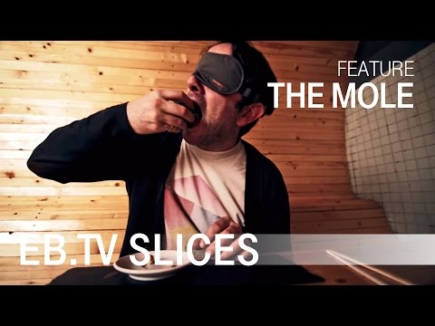 EB.TV - Slices Feature: THE MOLE