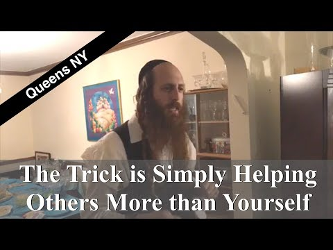 The Trick is Simply Helping Others More than Yourself