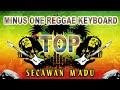 Terbaru Secawan Madu Minus One Reggae Keyboard