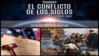 El Conflicto de los Siglos - Resumen - Capítulo 17 – América, tierra de libertad