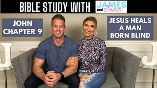 Bible Study With Us || John Chapter 9 || Jesus Heals A Man Born Blind || Scripture | James And Jazz