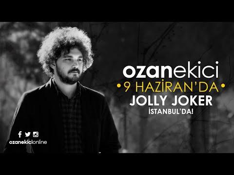 Ozan Ekici  9 Haziran'da Jolly Joker İstanbul'da