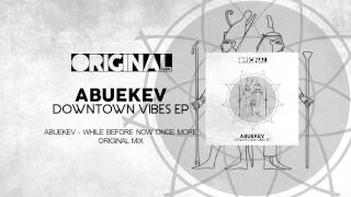 AbueKev - While Before Now Once More (Original Mix)