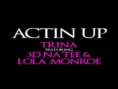 Trina - Actin' Up (feat. 3D Na'Tee & Lola Monroe) *NEW 2012*