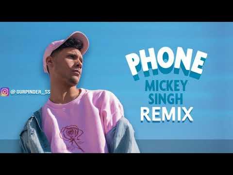 Mickey Singh - Phone (Remix) | 2018 New Punjabi Songs