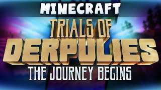Minecraft - Trials Of Derpulies 1 - The Journey Begins (New Minecraft Modded Series)