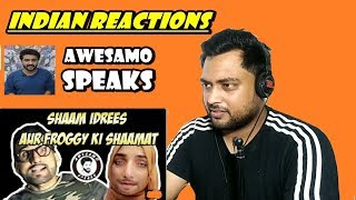Indian Reacts to SHAM IDREES AUR FROGGY KI SHAAMAT | AWESAMO SPEAKS