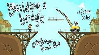 Building A Bridge | Cartoon Box 83